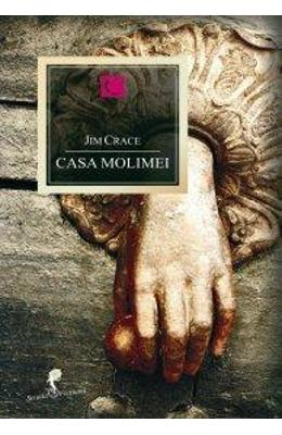 Casa molimei - Jim Crace