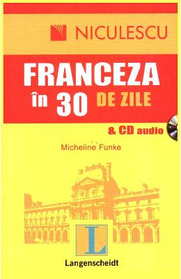 Franceza in 30 de zile - cu CD audio - Micheline Funke