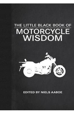 The Little Black Book of Motorcycle Wisdom - Malcolm Nelson
