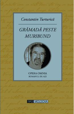 Gramada peste muribund - Constantin Turturica