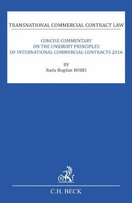 Concise Commentary on the Unidroit Principles of International Commercial Contracts 2016 - Radu Bogdan Bobei