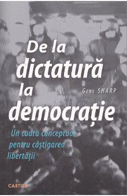 De la dictatura la democratie - Gene Sharp