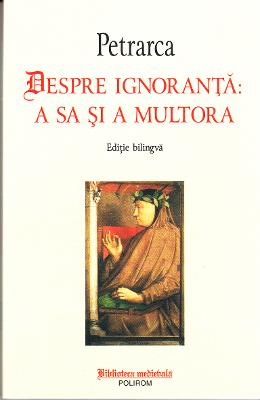 Despre ignoranta: a sa si a multora - Petrarca