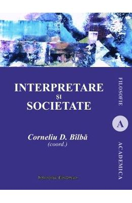 Interpretare si societate - Corneliu D. Bilba