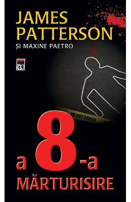 A 8-a marturisire - James Patterson