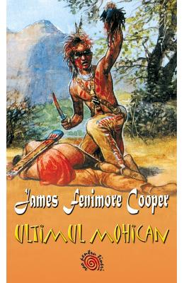 Ultimul mohican - James Fenimore Cooper