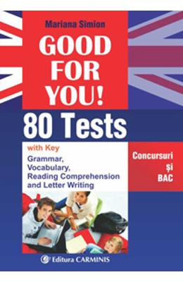 Good for you! 80 Tests. Concursuri si BAC - Mariana Simion