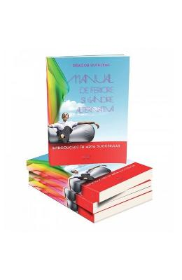 Manual De Fericire Si Gandire Alternativa - Dragos Hutuleac pdf
