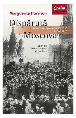 Disparuta in Moscova - Marguerite Harrison
