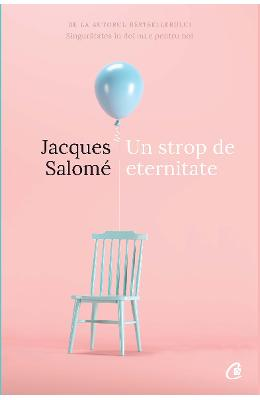 Un strop de eternitate - Jacques Salome