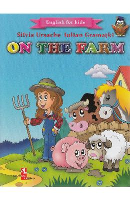 On the Farm (English for kids) - Silvia Ursache, Iulian Gramatki