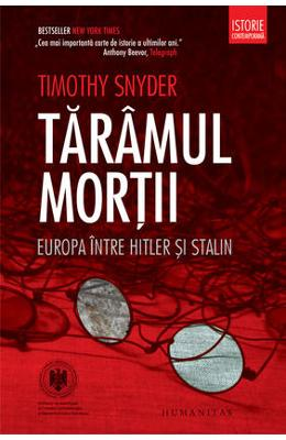 Taramul mortii. Europa intre Hitler si Stalin - Timothy Snyder