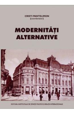 Modernitati alternative - Cristi Pantelimon