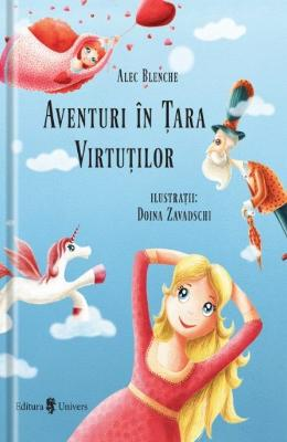 Aventuri in Tara Virtutilor - Alec Blenche Doina Zavadschi