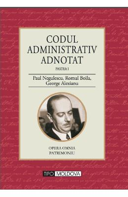 Codul administrativ adnotat Partea I - Paul Negulescu, Romul Boila, George Alexianu