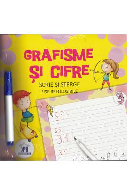 Scrie si sterge: Grafisme si cifre. Fise refolosibile