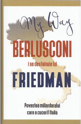 Berlusconi i se destainuie lui Friedman - Alan Friedman
