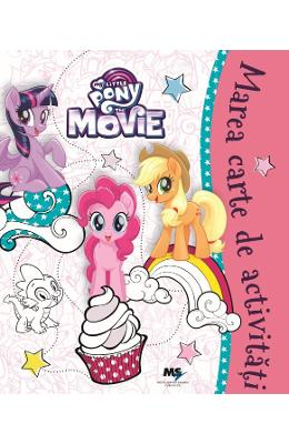 My Little Pony - Marea carte de activitati