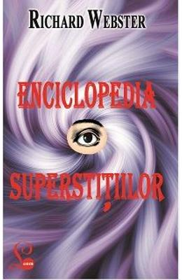 Enciclopedia Superstitiilor - Richard Webster