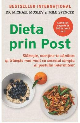 Dieta prin post - Michael Mosley, Mimi Spencer
