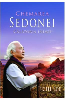 Chemarea Sedonei: Calatoria inimii - Ilchi Lee