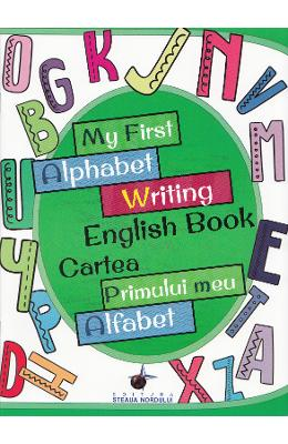 My First Alphabet Writing English Book. Cartea primului meu alfabet