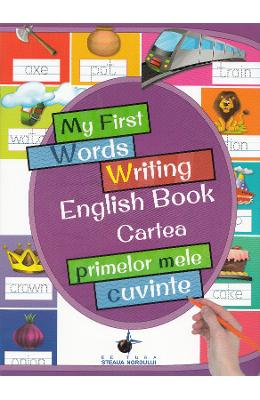 My First Words Writing English Book. Cartea primelor mele cuvinte