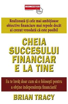 Cheia Succesului Financiar E La Tine - Brian Tracy