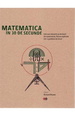 Matematica in 30 de secunde – Richard Brown, Richard Elwes, Robert Fathauer de la libris.ro