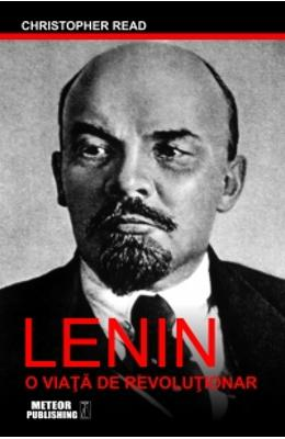 Lenin, o viata de revolutionar - Christopher Read