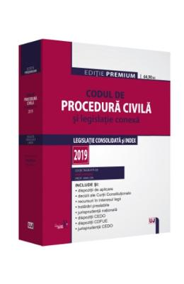 Codul de procedura civila si legislatie conexa ed.2019