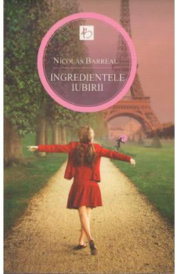 Ingredientele iubirii - Nicolas Barreau