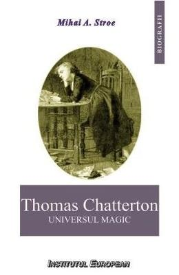 Thomas Chatterton, universl magic - Mihai A. Stroe