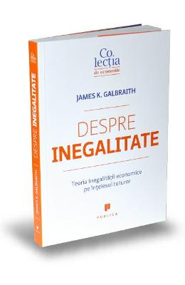 Despre inegalitate - James K. Galbraith