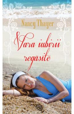 Vara iubirii regasite - Nancy Thayer