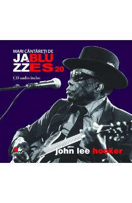 Jazz si Blues 20: John Lee Hooker + CD