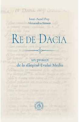 Re de Dacia - Ioan-Aurel Pop, Alexandru Simon