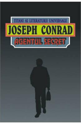 Agentul secret - Joseph Conrad in romana | Download pfd online | Pret la reducere