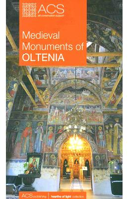 Medieval monuments of Oltenia - Corina Popa
