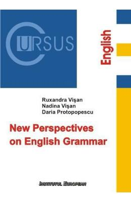 New Perspectives on English Grammar - Ruxandra Visan, Nadina Visan, Daria Protopopescu