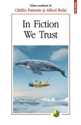 In fiction we trust - Catalin Partenie, Alfred Bulai