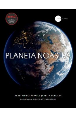 Planeta noastra - Alastair Fothergill, Keith Scholey