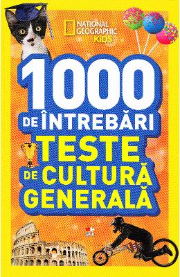 1000 de intrebari Teste de cultura generala vol.5 - National Geographic Kids