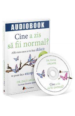 CD Cine a zis sa fii normal? - Dale Archer
