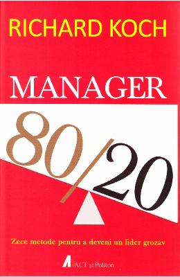 Manager 80/20 - Richard Koch in romana | Download pfd online | Pret la reducere