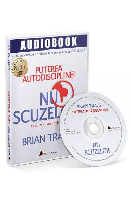 CD Nu scuzelor! - Brian Tracy