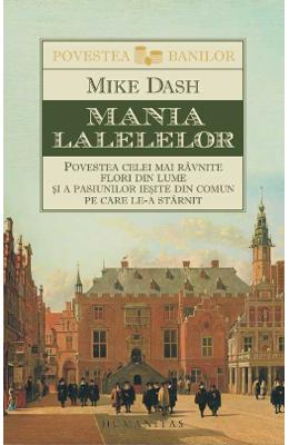 Mania lalelelor - Mike Dash