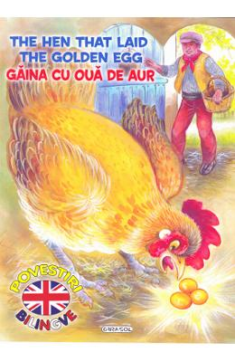 Gaina cu oua de aur. The Hen That Laid The Golden Egg