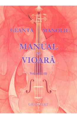 Manual de vioara vol. 3 - Geanta Manoliu