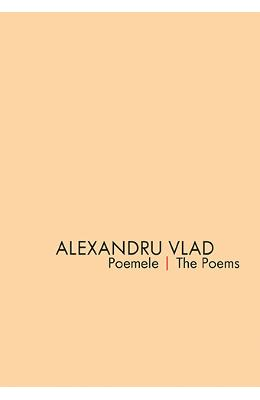 Poemele. The poems - Alexandru Vlad